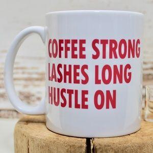Coffee Mug 'Coffee Strong, Lashes Long, Hustle On'